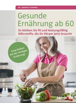 Gesunde Ernährung ab 60 von Flemmer,  Dr. Andrea