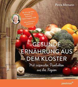 Gesunde Ernährung aus dem Kloster von Altmann,  Petra