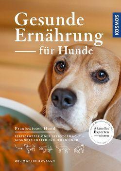 Gesunde Ernährung für Hunde von Bucksch,  Dr. med. vet. Martin