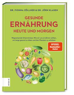 Gesunde Ernährung heute und morgen von Klasen,  Jörn, Zöllner,  Fionna