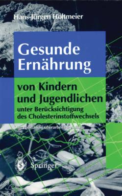 Gesunde Ernährung von Kindern und Jugendlichen von Holtmeier,  H.-J.