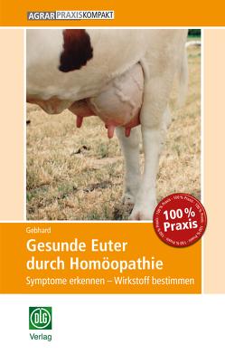 Gesunde Euter durch Homöopathie von Gebhard,  Bettina