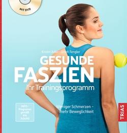 Gesunde Faszien. Ihr Trainingsprogramm von Adler,  Kristin, Fengler,  Arndt, Lindner,  Stefanie