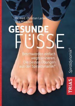 Gesunde Füße von Larsen,  Christian, Miescher,  Bea