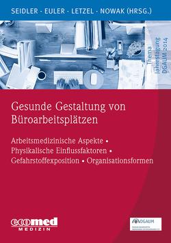 Gesunde Gestaltung von Büroarbeitsplätzen von Euler,  Ulrike, Letzel,  Stephan, Nowak,  Dennis, Seidler,  Andreas