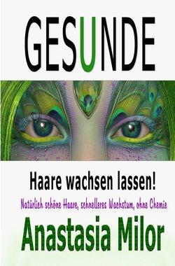 Gesunde Haare wachsen lassen von Milor,  Anastasia, Verlag,  Elvea
