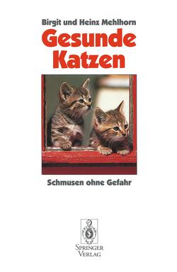 Gesunde Katzen von Mehlhorn,  Birgit, Mehlhorn,  Heinz