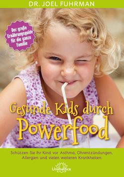 Gesunde Kids durch Powerfood von Fuhrman,  Joel