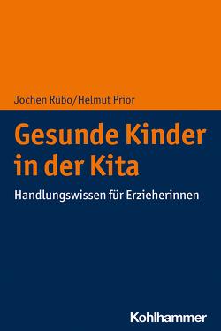 Gesunde Kinder in der Kita von Prior,  Helmut, Rübo,  Jochen