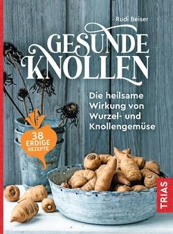 Gesunde Knollen von Beiser,  Rudi