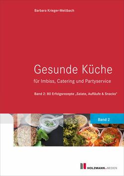 Gesunde Küche für Imbiss, Catering und Partyservice von Krieger-Mettbach,  Barbara
