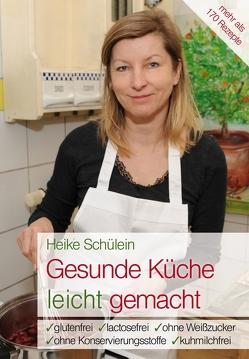 Gesunde Küche leicht gemacht von Schülein,  Heike
