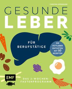 Gesunde Leber – Das 2-Wochen-Fastenprogramm für Berufstätige von Wiedemann,  Christina