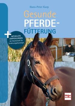 Gesunde Pferdefütterung von Karp,  Hans-Peter
