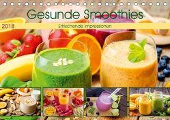 Gesunde Smoothies 2018. Kulinarische Impressionen (Tischkalender 2018 DIN A5 quer) von Lehmann (Hrsg.),  Steffani