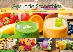 Gesunde Smoothies 2018. Kulinarische Impressionen (Wandkalender 2018 DIN A3 quer) von Lehmann (Hrsg.),  Steffani