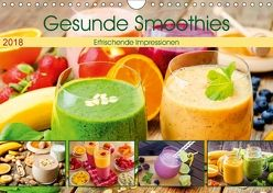 Gesunde Smoothies 2018. Kulinarische Impressionen (Wandkalender 2018 DIN A4 quer) von Lehmann (Hrsg.),  Steffani