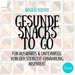 Gesunde Snacks to go von Tödter,  Regina
