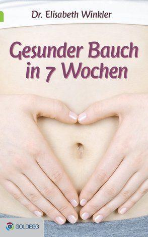 Gesunder Bauch in 7 Wochen von Winkler,  Elisabeth,  Dr.