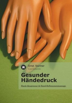 Gesunder Händedruck von Stürmer,  Ernst