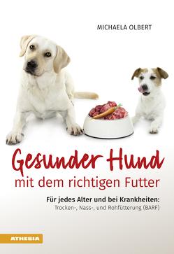 Gesunder Hund mit dem richtigen Futter von Olbert,  Michaela