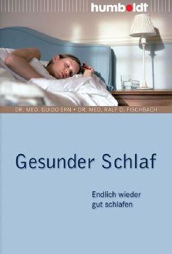 Gesunder Schlaf von Ern,  Dr. med. Guido, Fischbach,  Dr. med. Ralf D.