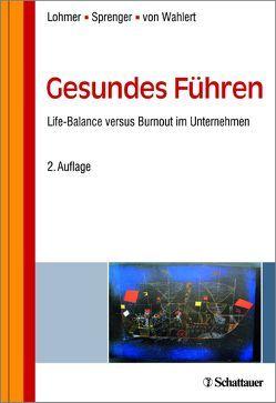 Gesundes Führen von Lohmer,  Mathias, Sprenger,  Bernd, von Wahlert,  Jochen