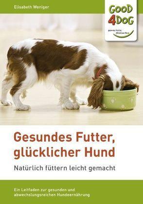Gesundes Futter, glücklicher Hund von Weniger,  Elisabeth