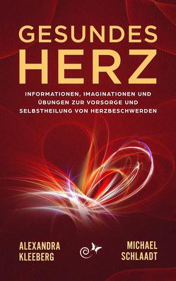 Gesundes Herz von Kleeberg,  Alexandra, Schlaadt,  Michael