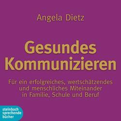 Gesundes Kommunizieren von Dietz,  Angela, Hohm,  Leonard