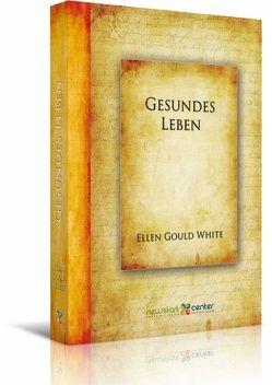 Gesundes Leben von White,  Ellen Gould