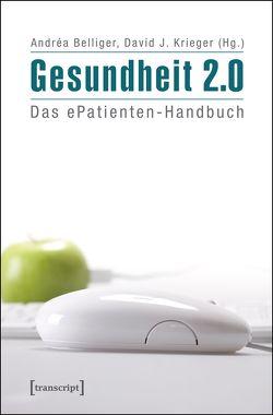 Gesundheit 2.0 von Belliger,  Andréa, Krieger,  David J