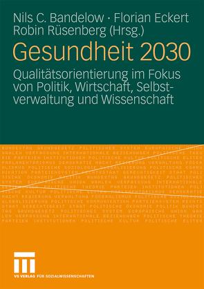 Gesundheit 2030 von Bandelow,  Nils C., Eckert,  Florian, Rüsenberg,  Robin