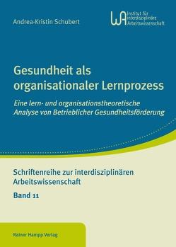 Gesundheit als organisationaler Lernprozess von Schubert,  Andrea-Kristin