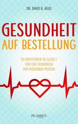 Gesundheit auf Bestellung von Agus,  David B., Seedorf,  Philipp