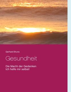 Gesundheit Die Macht der Gedanken von Bruns,  Gerhard