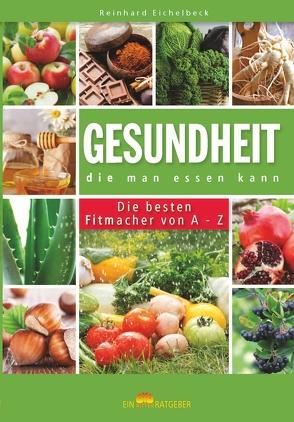 Gesundheit, die man essen kann von Eichelbeck,  Reinhard