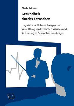Gesundheit durchs Fernsehen. von Brünner,  Gisela