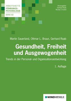 Gesundheit, Freiheit und Ausgewogenheit von Braun,  Ottmar L., Crisand,  Nicolas, Raab,  Gerhard, Sauerland,  Martin
