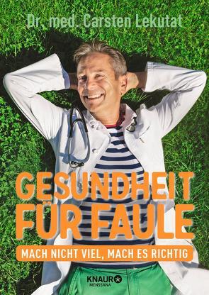 Gesundheit für Faule von Lekutat,  Carsten