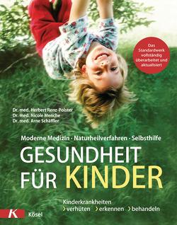 Gesundheit für Kinder von Menche,  Nicole, Renz-Polster,  Herbert, Schäffler,  Arne