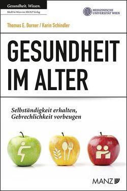 Gesundheit im Alter von Dorner,  Thomas E., Schindler,  Karin