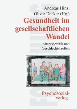Gesundheit im gesellschaftlichen Wandel von Decker,  Oliver, Hinz,  Andreas