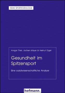 Gesundheit im Spitzensport von Digel,  Helmut, Mayer,  Jochen, Thiel,  Ansgar