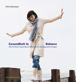 Gesundheit in Balance von Ensfellner,  Bernadette, Neumayer,  Petra