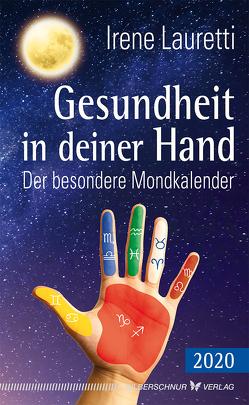 Gesundheit in deiner Hand – 2020 von Lauretti,  Irene