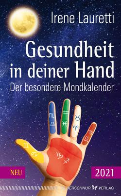 Gesundheit in deiner Hand – 2021 von Lauretti,  Irene