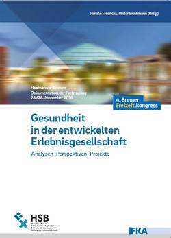 Gesundheit in der entwickelten Erlebnisgesellschaft von Brinkmann,  Dieter, Freericks,  Renate