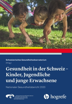 Gesundheit in der Schweiz – Kinder, Jugendliche und junge Erwachsene von Schweizerisches Gesundheitsobservatorium