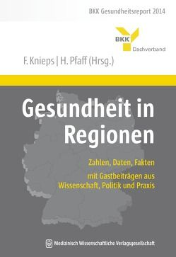 Gesundheit in Regionen von Knieps,  Franz, Pfaff,  Holger